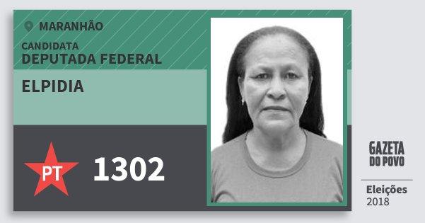 Santinho Elpidia 1302 (PT) Deputada Federal | Maranhão | Eleições 2018