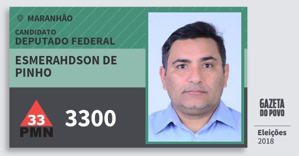 Santinho Esmerahdson de Pinho 3300 (PMN) Deputado Federal | Maranhão | Eleições 2018