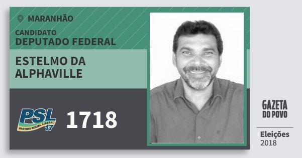 Santinho Estelmo da Alphaville 1718 (PSL) Deputado Federal | Maranhão | Eleições 2018
