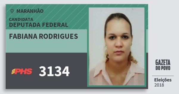Santinho Fabiana Rodrigues 3134 (PHS) Deputada Federal | Maranhão | Eleições 2018