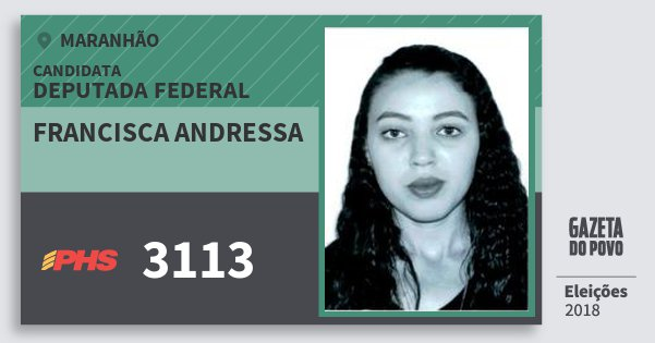Santinho Francisca Andressa 3113 (PHS) Deputada Federal | Maranhão | Eleições 2018