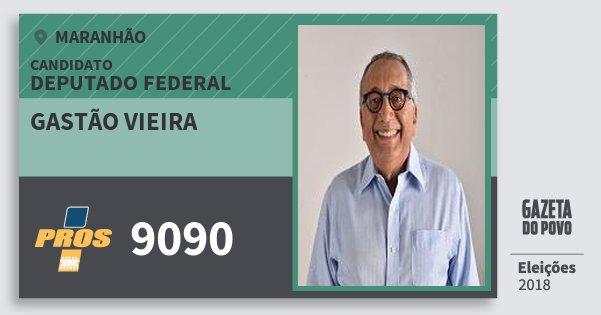Santinho Gastão Vieira 9090 (PROS) Deputado Federal | Maranhão | Eleições 2018