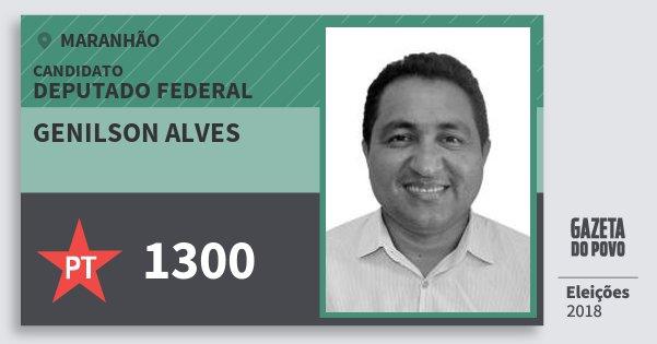 Santinho Genilson Alves 1300 (PT) Deputado Federal | Maranhão | Eleições 2018