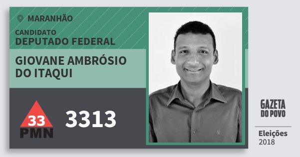 Santinho Giovane Ambrósio do Itaqui 3313 (PMN) Deputado Federal | Maranhão | Eleições 2018