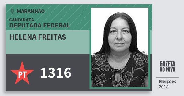 Santinho Helena Freitas 1316 (PT) Deputada Federal | Maranhão | Eleições 2018