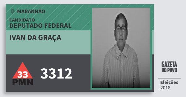 Santinho Ivan da Graça 3312 (PMN) Deputado Federal | Maranhão | Eleições 2018