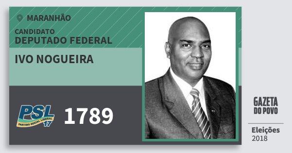 Santinho Ivo Nogueira 1789 (PSL) Deputado Federal | Maranhão | Eleições 2018