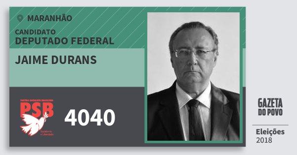 Santinho Jaime Durans 4040 (PSB) Deputado Federal | Maranhão | Eleições 2018