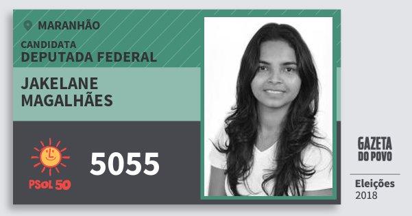 Santinho Jakelane Magalhães 5055 (PSOL) Deputada Federal | Maranhão | Eleições 2018