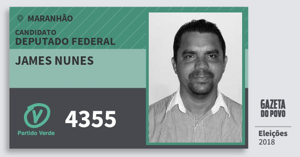 Santinho James Nunes 4355 (PV) Deputado Federal | Maranhão | Eleições 2018