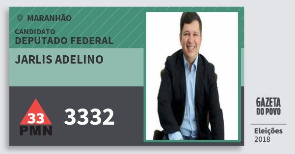 Santinho Jarlis Adelino 3332 (PMN) Deputado Federal | Maranhão | Eleições 2018