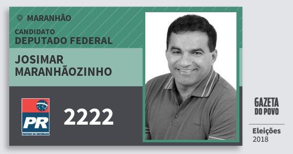 Santinho Josimar Maranhãozinho 2222 (PR) Deputado Federal | Maranhão | Eleições 2018