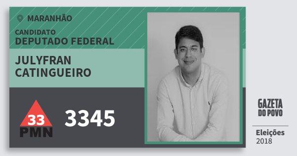 Santinho Julyfran Catingueiro 3345 (PMN) Deputado Federal | Maranhão | Eleições 2018