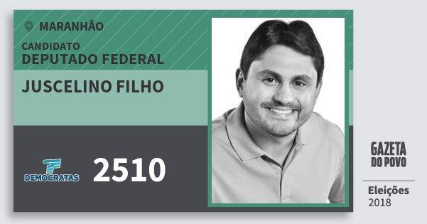 Santinho Juscelino Filho 2510 (DEM) Deputado Federal | Maranhão | Eleições 2018