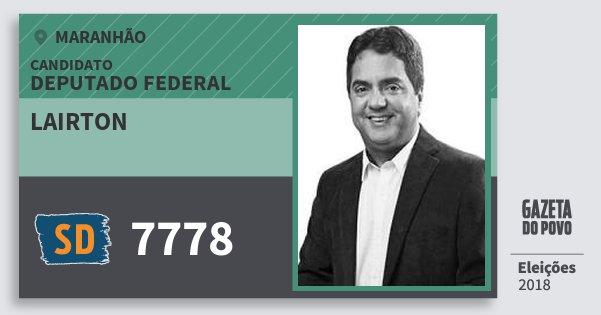 Santinho Lairton 7778 (SOLIDARIEDADE) Deputado Federal | Maranhão | Eleições 2018