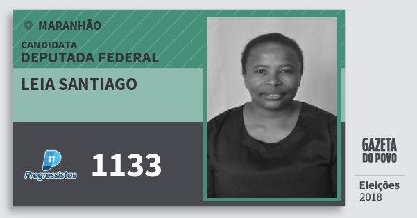 Santinho Leia Santiago 1133 (PP) Deputada Federal | Maranhão | Eleições 2018