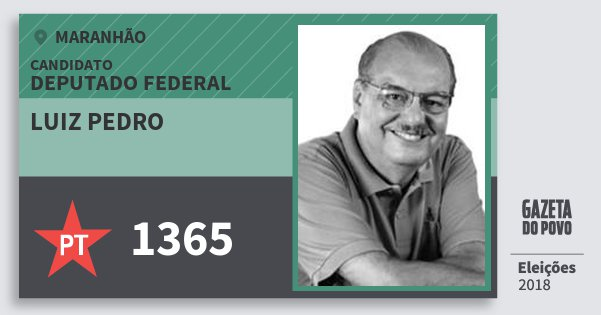 Santinho Luiz Pedro 1365 (PT) Deputado Federal | Maranhão | Eleições 2018