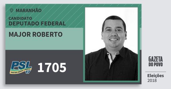 Santinho Major Roberto 1705 (PSL) Deputado Federal | Maranhão | Eleições 2018