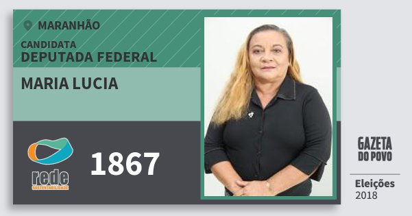 Santinho Maria Lucia 1867 (REDE) Deputada Federal | Maranhão | Eleições 2018