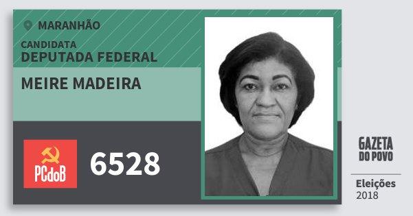 Santinho Meire Madeira 6528 (PC do B) Deputada Federal | Maranhão | Eleições 2018