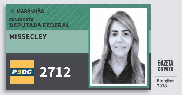 Santinho Missecley 2712 (DC) Deputada Federal | Maranhão | Eleições 2018