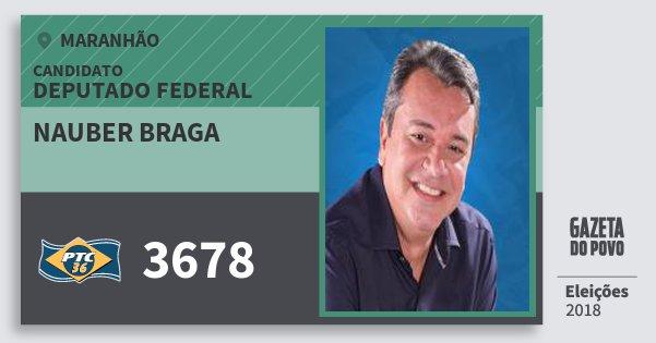 Santinho Nauber Braga 3678 (PTC) Deputado Federal | Maranhão | Eleições 2018