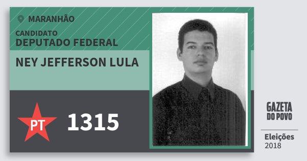 Santinho Ney Jefferson Lula 1315 (PT) Deputado Federal | Maranhão | Eleições 2018