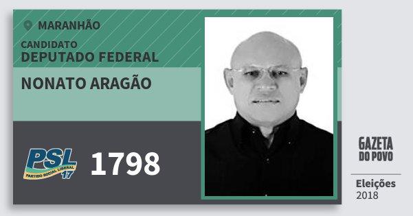 Santinho Nonato Aragão 1798 (PSL) Deputado Federal | Maranhão | Eleições 2018