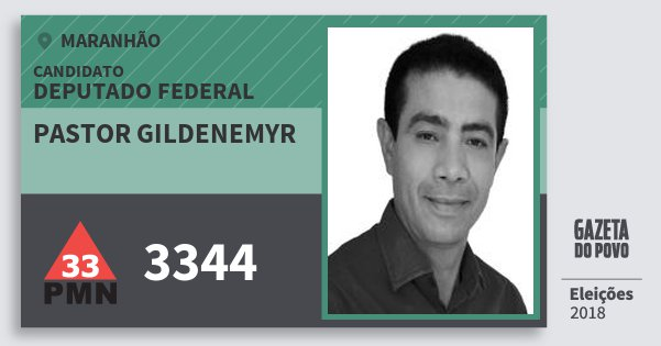 Santinho Pastor Gildenemyr 3344 (PMN) Deputado Federal | Maranhão | Eleições 2018