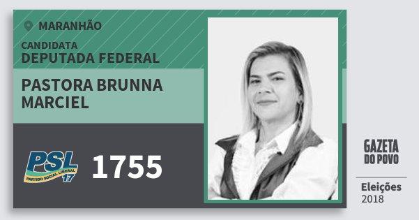 Santinho Pastora Brunna Marciel 1755 (PSL) Deputada Federal | Maranhão | Eleições 2018