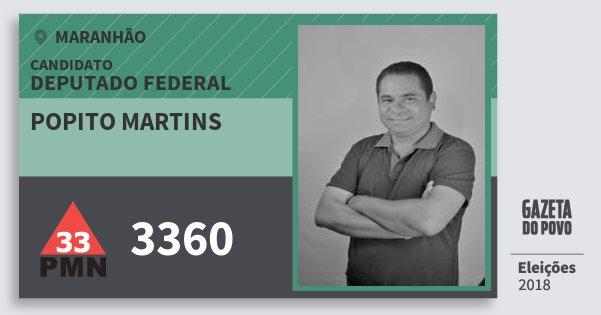 Santinho Popito Martins 3360 (PMN) Deputado Federal | Maranhão | Eleições 2018