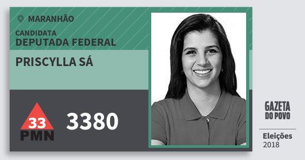 Santinho Priscylla Sá 3380 (PMN) Deputada Federal | Maranhão | Eleições 2018