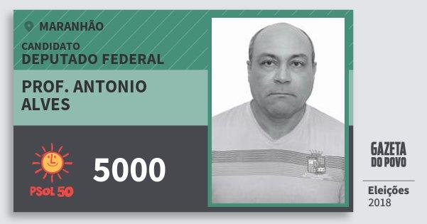 Santinho Prof. Antonio Alves 5000 (PSOL) Deputado Federal | Maranhão | Eleições 2018