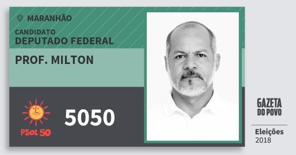 Santinho Prof. Milton 5050 (PSOL) Deputado Federal | Maranhão | Eleições 2018