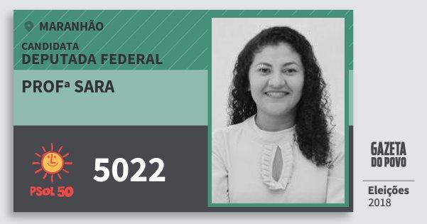 Santinho Profª Sara 5022 (PSOL) Deputada Federal | Maranhão | Eleições 2018
