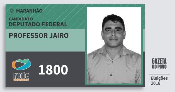 Santinho Professor Jairo 1800 (REDE) Deputado Federal | Maranhão | Eleições 2018