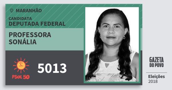 Santinho Professora Sonália 5013 (PSOL) Deputada Federal | Maranhão | Eleições 2018