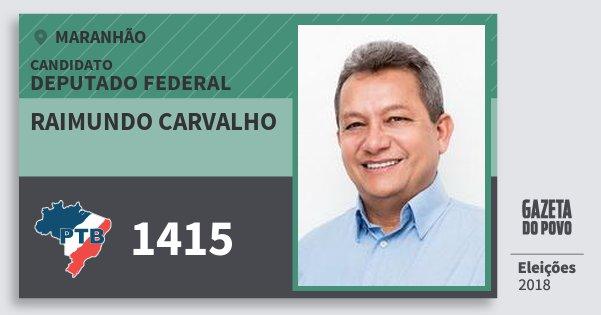 Santinho Raimundo Carvalho 1415 (PTB) Deputado Federal | Maranhão | Eleições 2018