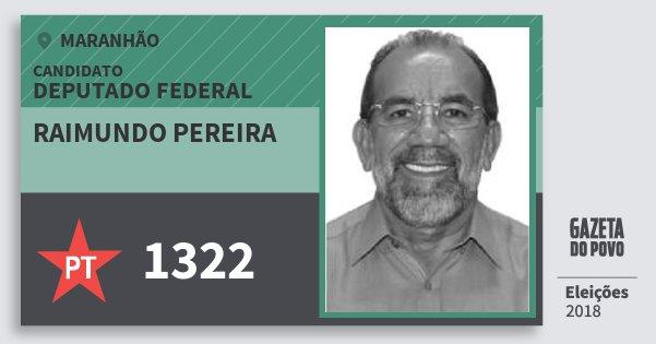Santinho Raimundo Pereira 1322 (PT) Deputado Federal | Maranhão | Eleições 2018
