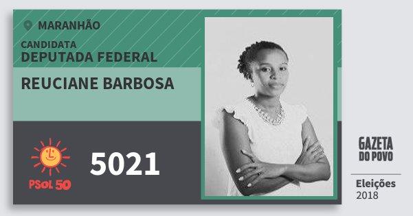 Santinho Reuciane Barbosa 5021 (PSOL) Deputada Federal | Maranhão | Eleições 2018