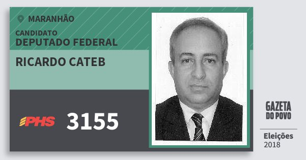 Santinho Ricardo Cateb 3155 (PHS) Deputado Federal | Maranhão | Eleições 2018