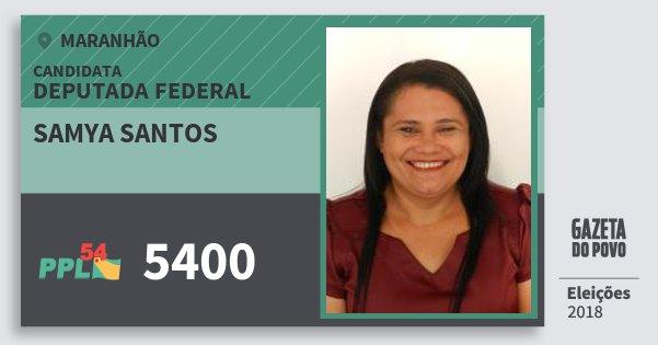 Santinho Samya Santos 5400 (PPL) Deputada Federal | Maranhão | Eleições 2018