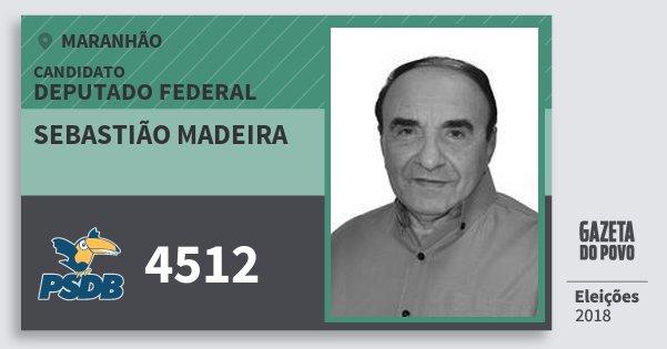 Santinho Sebastião Madeira 4512 (PSDB) Deputado Federal | Maranhão | Eleições 2018