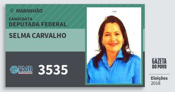 Santinho Selma Carvalho 3535 (PMB) Deputada Federal | Maranhão | Eleições 2018