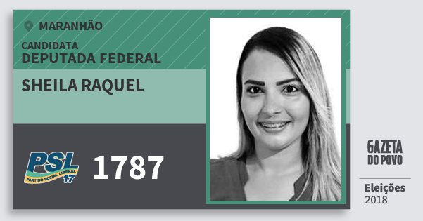 Santinho Sheila Raquel 1787 (PSL) Deputada Federal | Maranhão | Eleições 2018