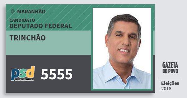 Santinho Trinchão 5555 (PSD) Deputado Federal | Maranhão | Eleições 2018