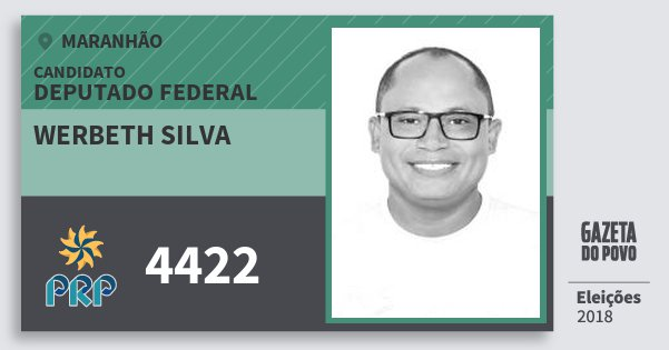 Santinho Werbeth Silva 4422 (PRP) Deputado Federal | Maranhão | Eleições 2018