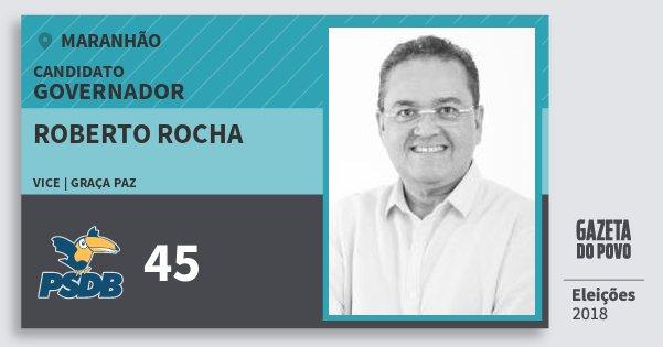 Santinho Roberto Rocha 45 (PSDB) Governador | Maranhão | Eleições 2018