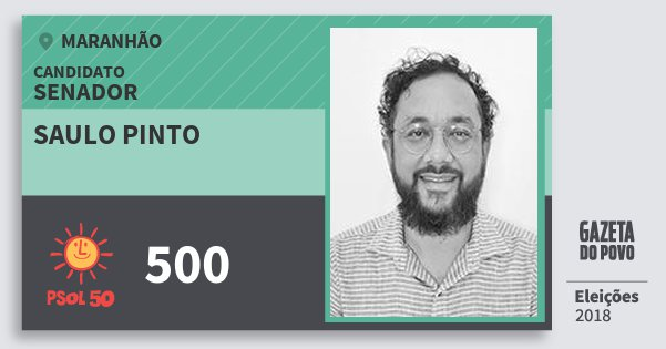 Santinho Saulo Pinto 500 (PSOL) Senador | Maranhão | Eleições 2018