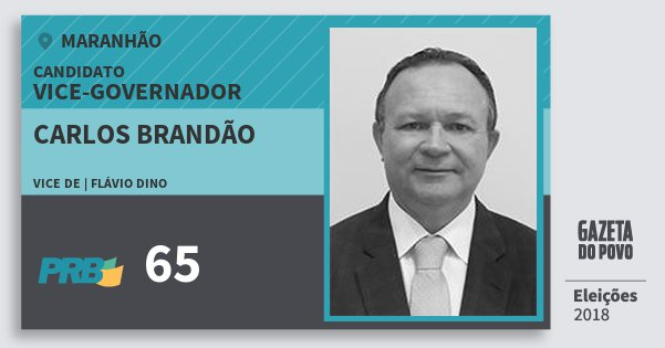 Santinho Carlos Brandão 65 (PRB) Vice-governador   Maranhão   Eleições 2018